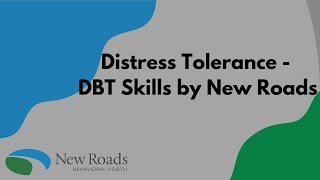 Distress Tolerance - DBT Skills by New Roads