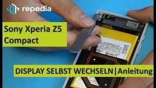 Sony Xperia Z5 Compact - Display selbst wechseln / Reparatur Anleitung   Tutorial [deutsch]