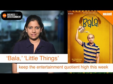 'Bala,' 'Little Things': The week's big offerings | Business of Entertainment