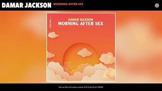 Damar Jackson   Morning After Sex (Audio)