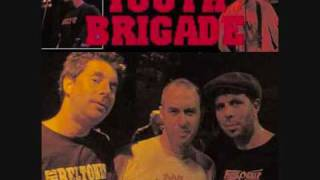 Youth Brigade- Somebodys gonna get their head kicked in