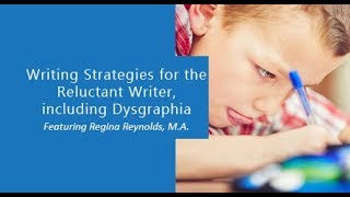 Writing Strategies For The Reluctant Writer, Including Dysgraphia