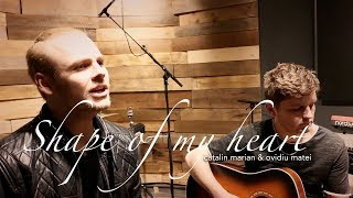 Shape of My Heart (Sting) | Catalin Marian & Ovidiu Matei Cover