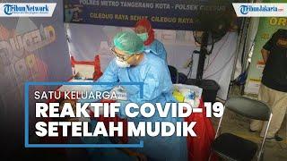 3 Warga Ciledug Reaktif Covid-19 setelah Mudik ke Kampung Halaman, Satu di Antaranya Anak Kecil