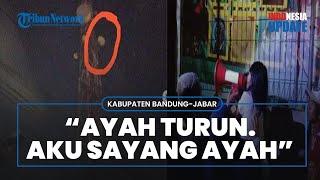 Viral Video Bocah 2 Tahun Bujuk Ayahnya yang Hendak Lompat dari Tower di Kabupaten Bandung