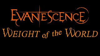 Evanescence Weight of the World Lyrics The Open Door Video
