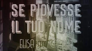 Se Piovesse Il Tuo Nome    Elisa & Calcutta (videoclip)