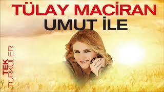Tek Türküler - Tülay Maciran  - Umut İle