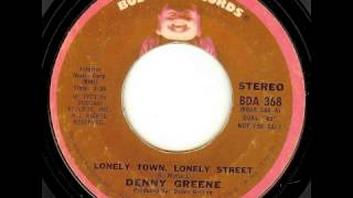 Denny Greene -  Lonely Town, Lonely Street