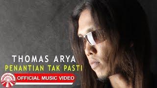 Download lagu Thomas Arya Penantian Tak Pasti Mp3