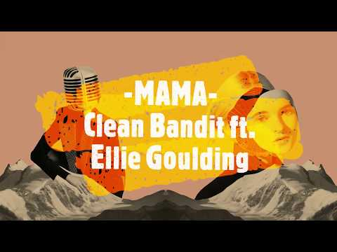 Download Mama Feat Ellie Goulding Clean Bandit Clean Bandit