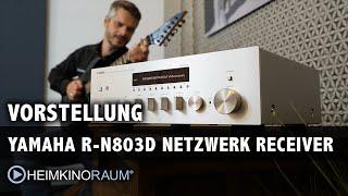 Vorstellung: Yamaha R-N803D Stereo Netzwerk Receiver mit App-Steuerung