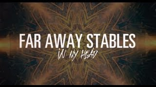 Far Away Stables: In My Head [LYRIC VIDEO]