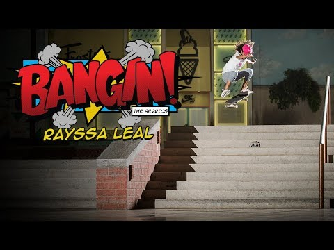 11 YEAR OLD GIRL SKATEBOARD PHENOM RAYSSA LEAL | BANGIN!