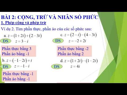 Giải tích 12: Bài 2: Cộng, trừ và nhân số phức.