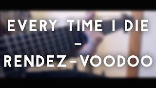 Every Time I Die - Rendez-Voodoo (full instrumental cover)