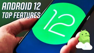 Android 12: Top Features + What's New!