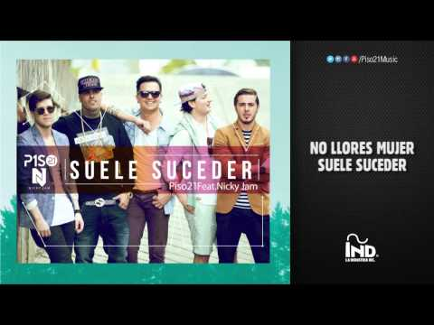 Suele Suceder - Piso21 ft Nicky Jam | Video con Letra - Piso 21
