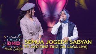 SEMUA JOGED!! Sabyan Ft. Ayu Ting Ting [DIL LAGA LIYA] - DMD Rindu Sabyan (20/11)