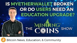 Is MyEtherWallet Broken or Do Users Need An Education Upgrade?