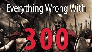 Everything Wrong With 300 In 10 Minutes Or Less