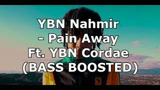 YBN Nahmir    Pain Away (BASS BOOSTED) Ft. YBN Cordae