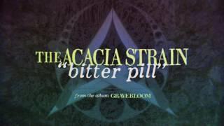 The Acacia Strain - Bitter Pill