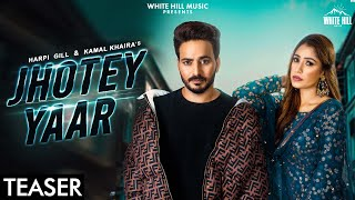 JHOTEY YAAR (Teaser) | Harpi Gill | Kamal Khaira | Releasing on 22nd Sept. | New Beat Song 2020