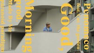PENOMECO 페노메코 'Good Morning (Feat. 카더가든)' MV | Kholo.pk