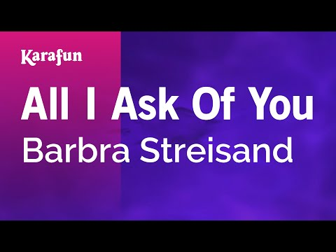 , title : 'Karaoke All I Ask Of You - Barbra Streisand *'