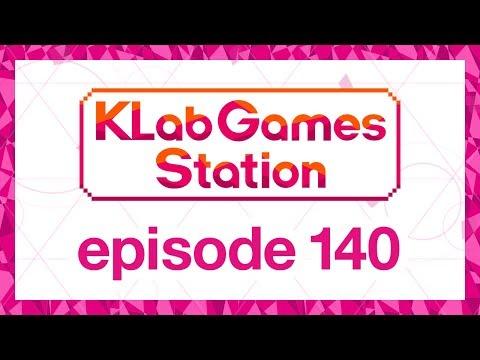 KLab Games Station: Episode 140