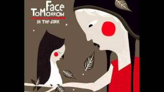 Face Tomorrow - The End