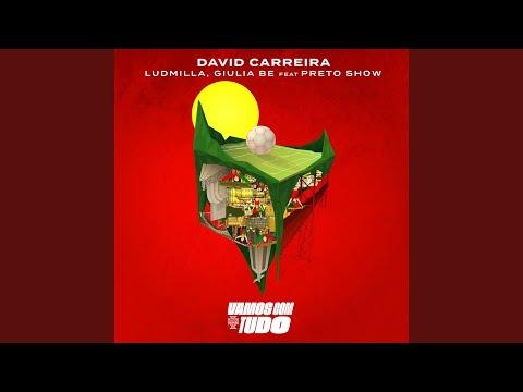 David Carreira, Giulia Be, Ludmilla - Vamos com tudo (Feat. Preto Show)