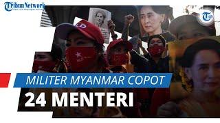 Militer Myanmar Copot 24 Menteri dan Tunjuk 11 Pengganti, Buntut Kudeta dan Penahanan Suu Kyi