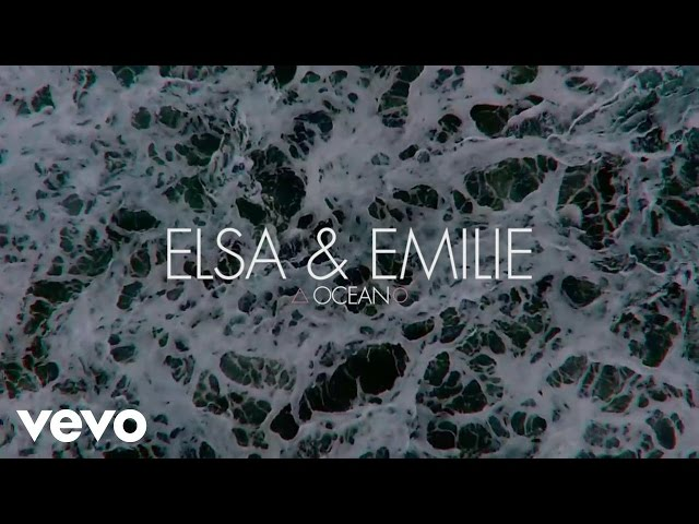 Elsa & Emilie – Ocean