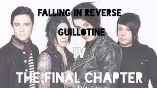 Guillotine IV (The Final Chapter) - Falling In Reverse (LYRICS)
