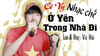 Nhạc chế | Ở YÊN TRONG NHÀ ĐI (Parody) | Vũ Hải