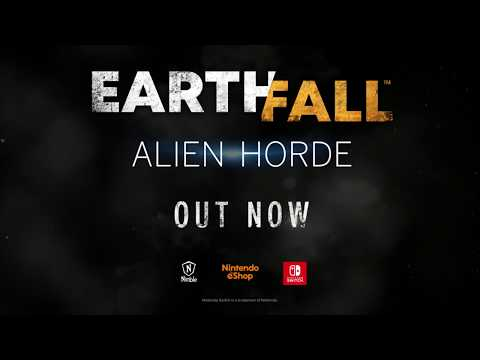 Earthfall : Alien Horde : Earthfall: Alien Horde Launch Trailer!