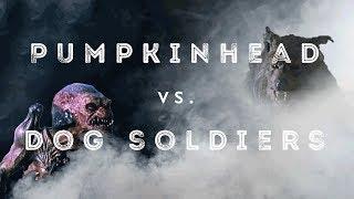 Pumpkinhead Vs Dog Soldier