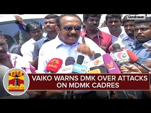 Vaiko-Warns-DMK-Over-Attacks-on-MDMK-Cadres--Thanthi-TV