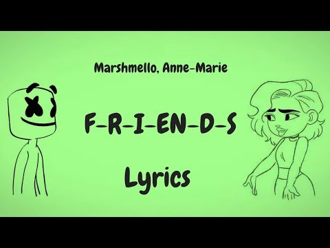 Marshmello & Anne-Marie - FRIENDS (Lyrics / Lyric Video) *OFFICIAL FRIENDZONE ANTHEM*