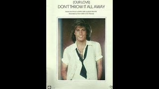 Andy Gibb - (Our Love) Don't Throw It All Away (1978 LP Version) HQ