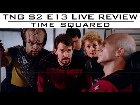 "TNG S02E13 ""Time Squared' LIVE review"