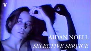 """Aidan Noell – """"Selective Service"""""""