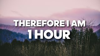 Therefore I Am - Billie Eilish (1 HOUR)