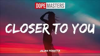 Musik-Video-Miniaturansicht zu Closer to you Songtext von Julian Perretta