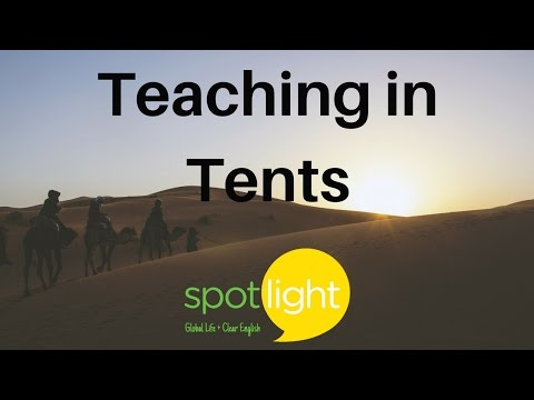 Teaching in Tents | practice English with Spotlight