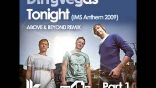 Dirty Vegas - Tonight (IMS Anthem 2009) - Above  Beyond Remix