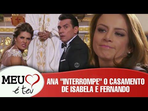 """Meu Coração é Teu - Ana """"interrompe"""" o casamento de Isabela e Fernando; Isabela e Fernando se casam"""