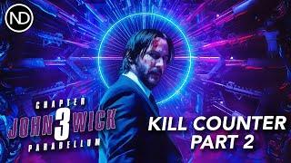 THE JOHN WICK CHAPTER 3: PARABELLUM KILL COUNTER | Part 2 | 2019
